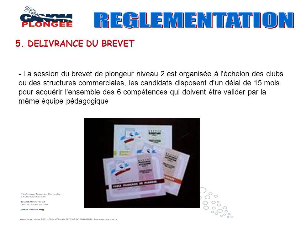 - La session du brevet de plongeur niveau 2 est organisée à l'échelon des clubs ou des structures commerciales, les candidats disposent d'un délai de