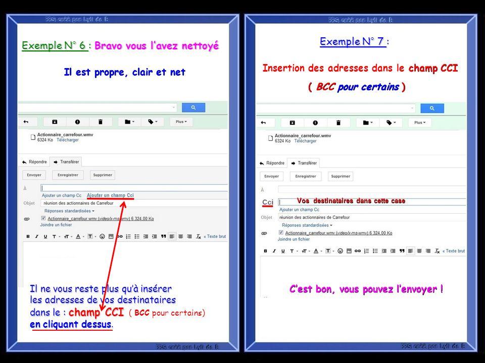 Exemple N° 6 : Bravo vous lavez nettoyé Il est propre, clair et net Exemple N° 7 Exemple N° 7 : champCCI Insertion des adresses dans le champ CCI ( BC