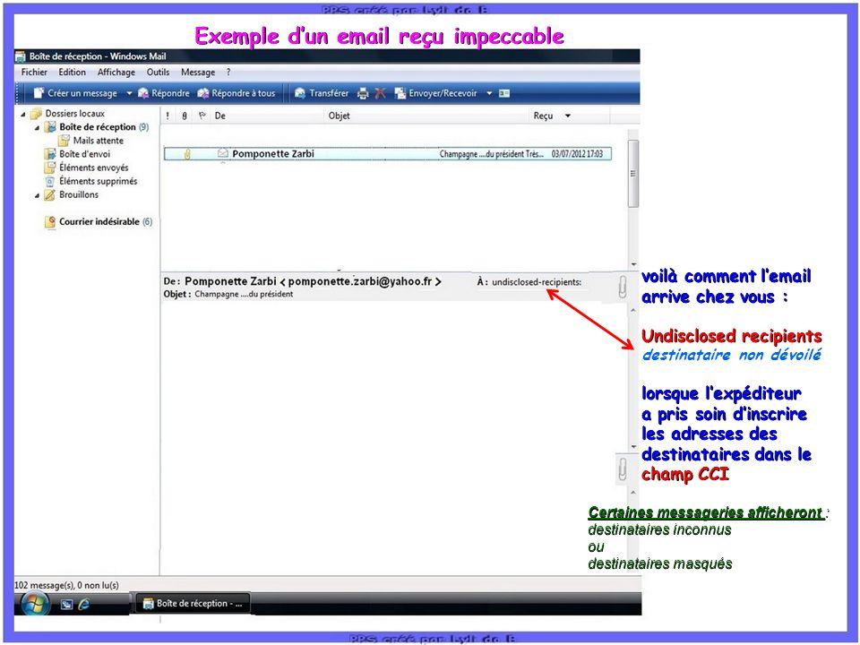 Exemple dun email reçu impeccable voilà comment lemail arrive chez vous : Undisclosed recipients destinataire non dévoilé lorsque lexpéditeur a pris s