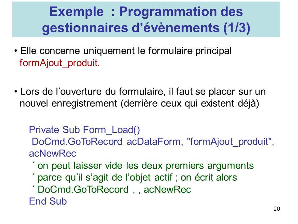 20 Elle concerne uniquement le formulaire principal formAjout_produit.