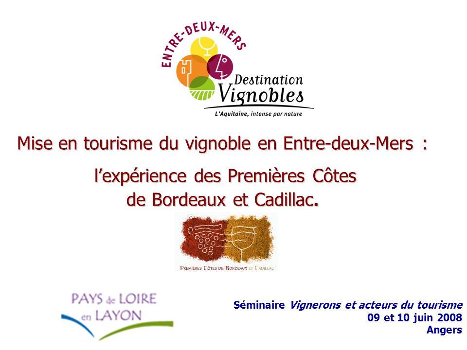 Mise en tourisme du vignoble en Entre-deux-Mers : lexpérience des Premières Côtes de Bordeaux et Cadillac. Séminaire Vignerons et acteurs du tourisme