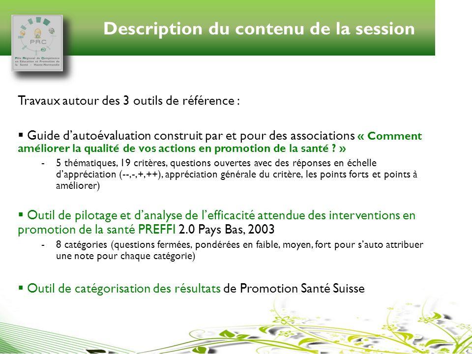 Description du contenu de la session Travaux autour des 3 outils de référence : Guide dautoévaluation construit par et pour des associations « Comment