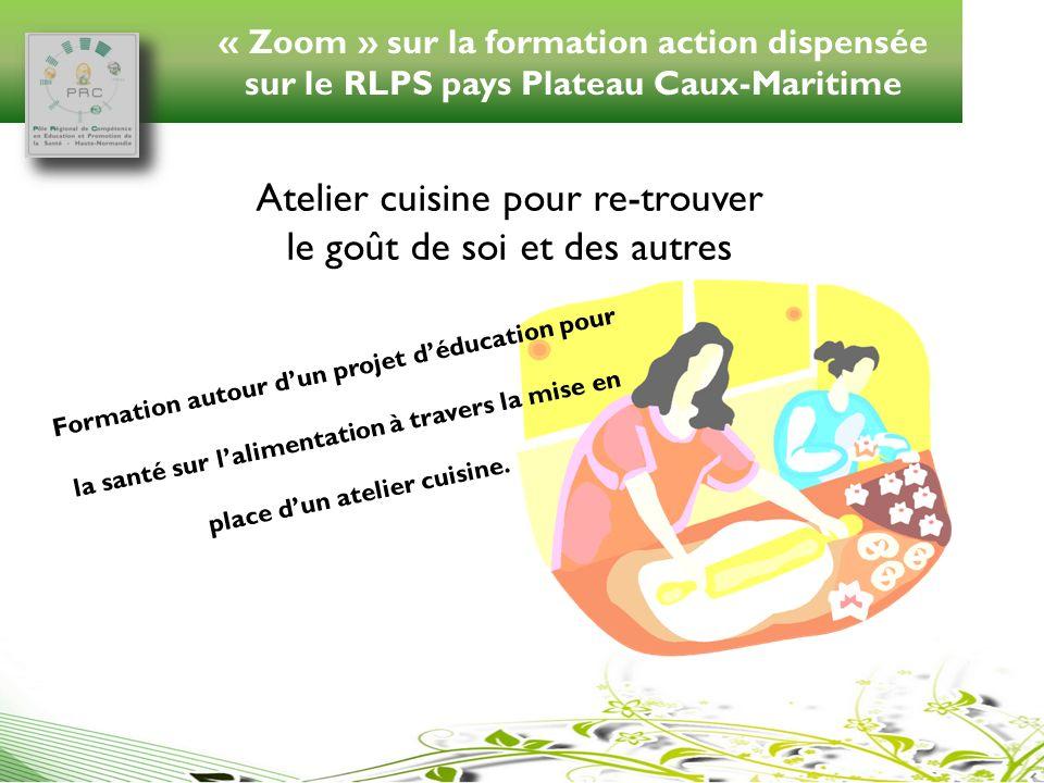 « Zoom » sur la formation action dispensée sur le RLPS pays Plateau Caux-Maritime Formation autour dun projet déducation pour la santé sur lalimentati