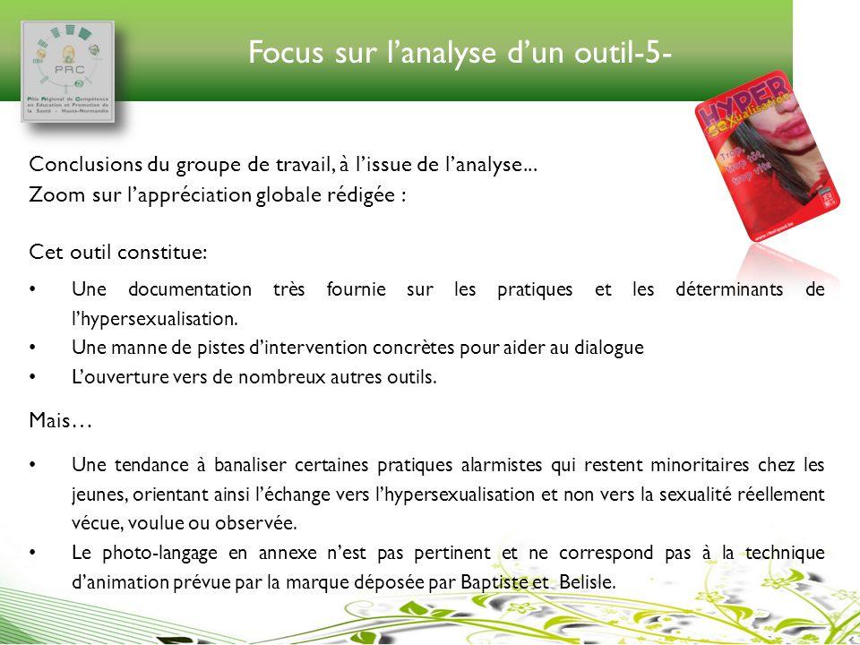 Focus sur lanalyse dun outil-5- Conclusions du groupe de travail, à lissue de lanalyse... Zoom sur lappréciation globale rédigée : Cet outil constitue