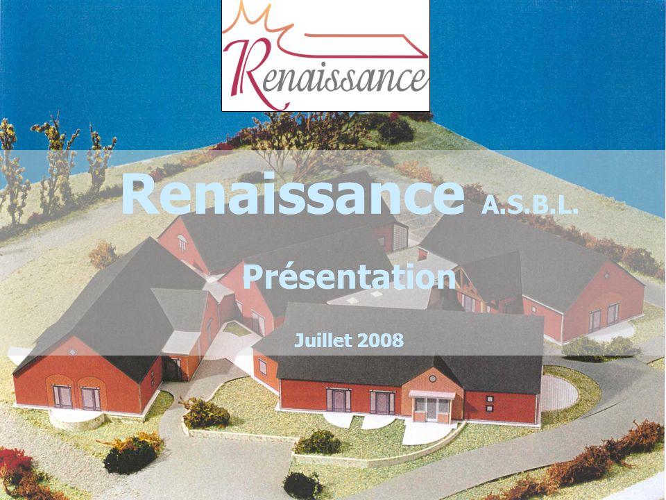Renaissance A.S.B.L. Présentation Juillet 2008