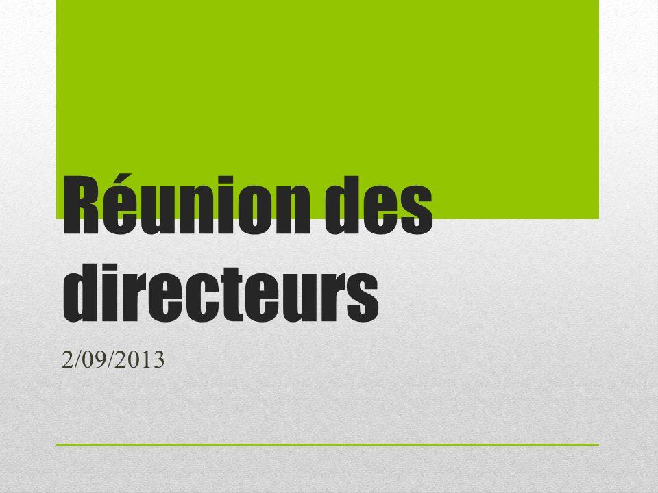 Réunion des directeurs 2/09/2013