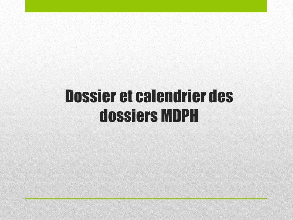 Dossier et calendrier des dossiers MDPH