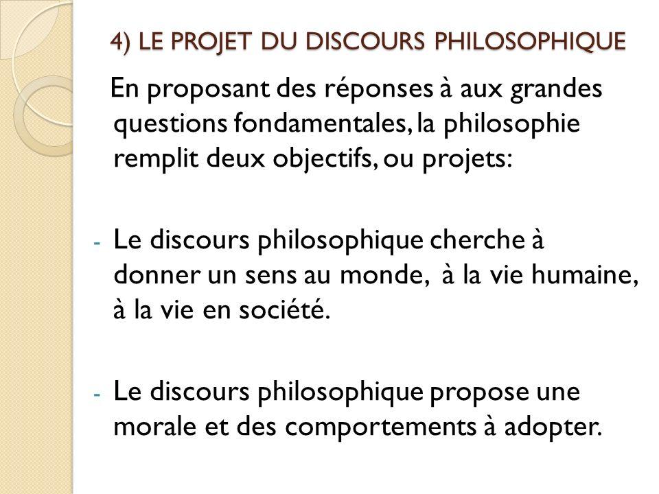 5) LA MÉTHODE DU DISCOURS PHILOSOPHIQUE La philosophie sappuie sur la RAISON plutôt que sur la foi ou la superstition.