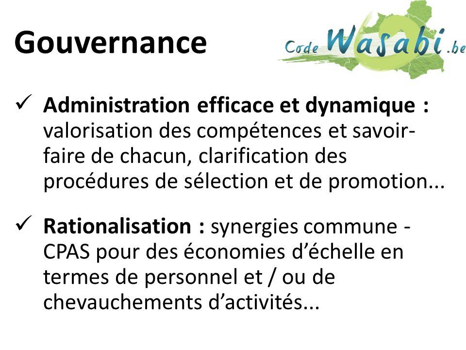 Gouvernance Administration efficace et dynamique : valorisation des compétences et savoir- faire de chacun, clarification des procédures de sélection et de promotion...
