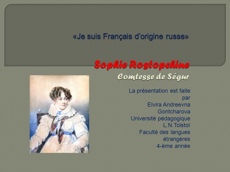 Sophie Rostopchine est une femme de lettres française d origine russe.