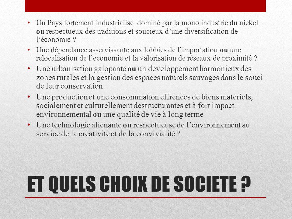 ET QUELS CHOIX DE SOCIETE .