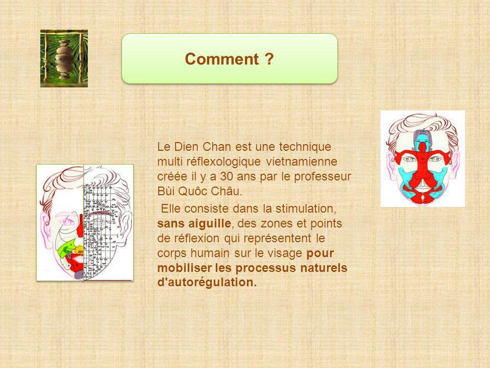 Le Dien Chan est une technique multi réflexologique vietnamienne créée il y a 30 ans par le professeur Bùi Quôc Châu. Elle consiste dans la stimulatio