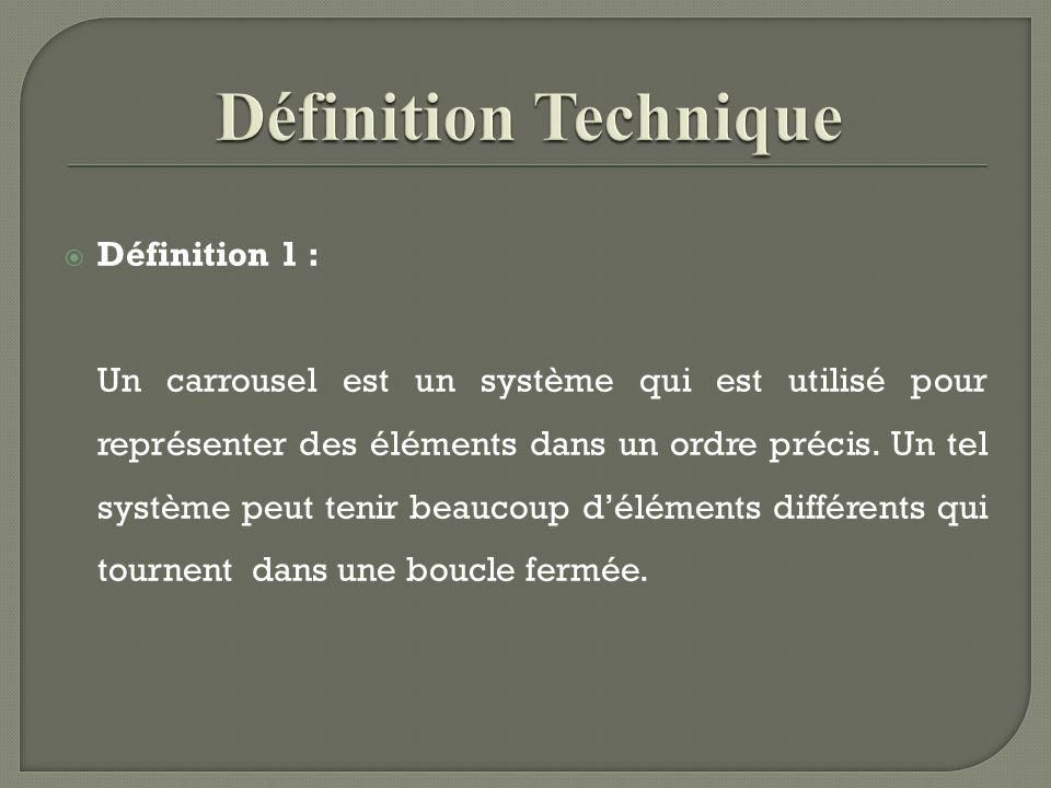 Définition 1 : Un carrousel est un système qui est utilisé pour représenter des éléments dans un ordre précis.