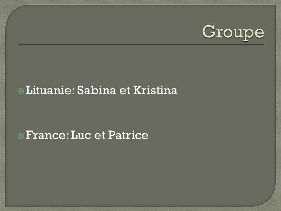 Lituanie: Sabina et Kristina France: Luc et Patrice