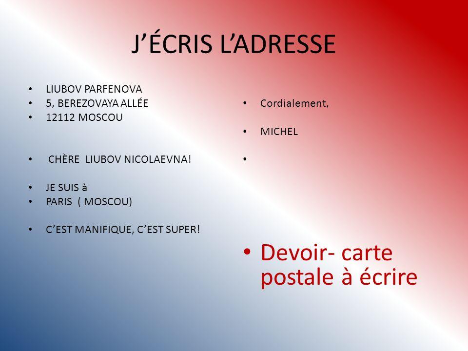 JÉCRIS LADRESSE LIUBOV PARFENOVA 5, BEREZOVAYA ALLÉE 12112 MOSCOU CHÈRE LIUBOV NICOLAEVNA.