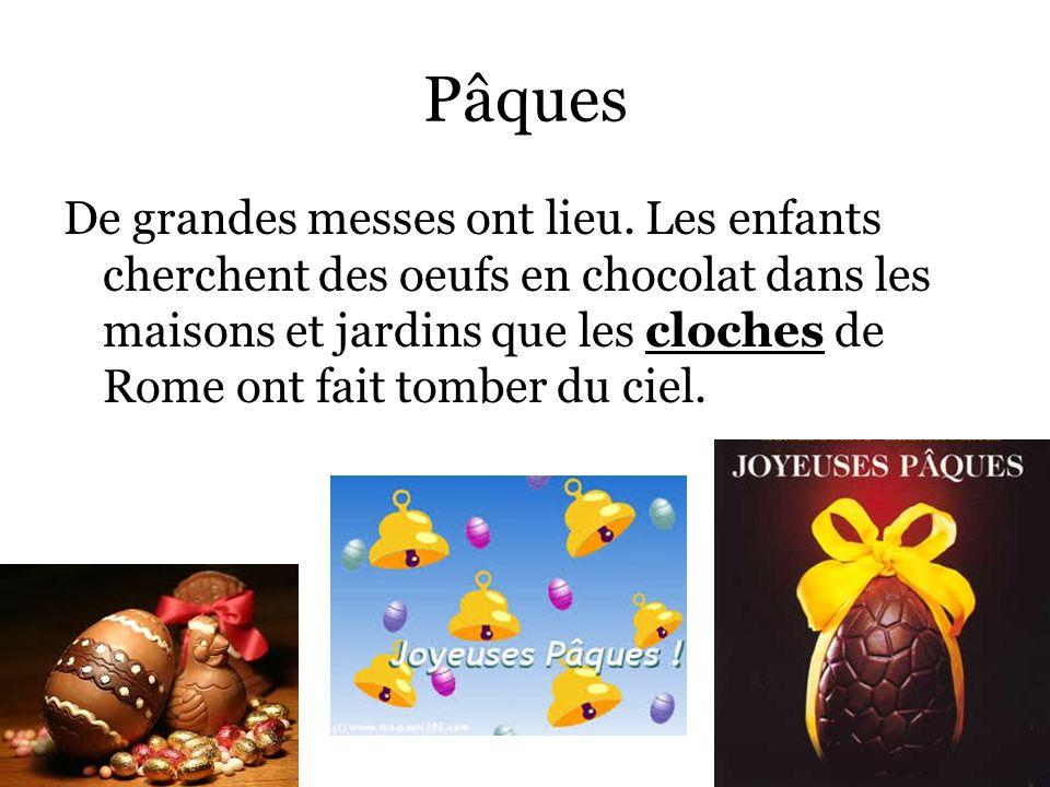 Pâques De grandes messes ont lieu. Les enfants cherchent des oeufs en chocolat dans les maisons et jardins que les cloches de Rome ont fait tomber du