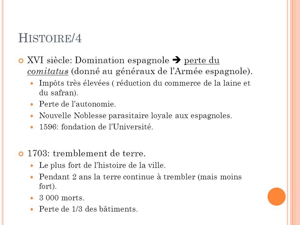 H ISTOIRE /5 Après 1703 reconstruction, mais..
