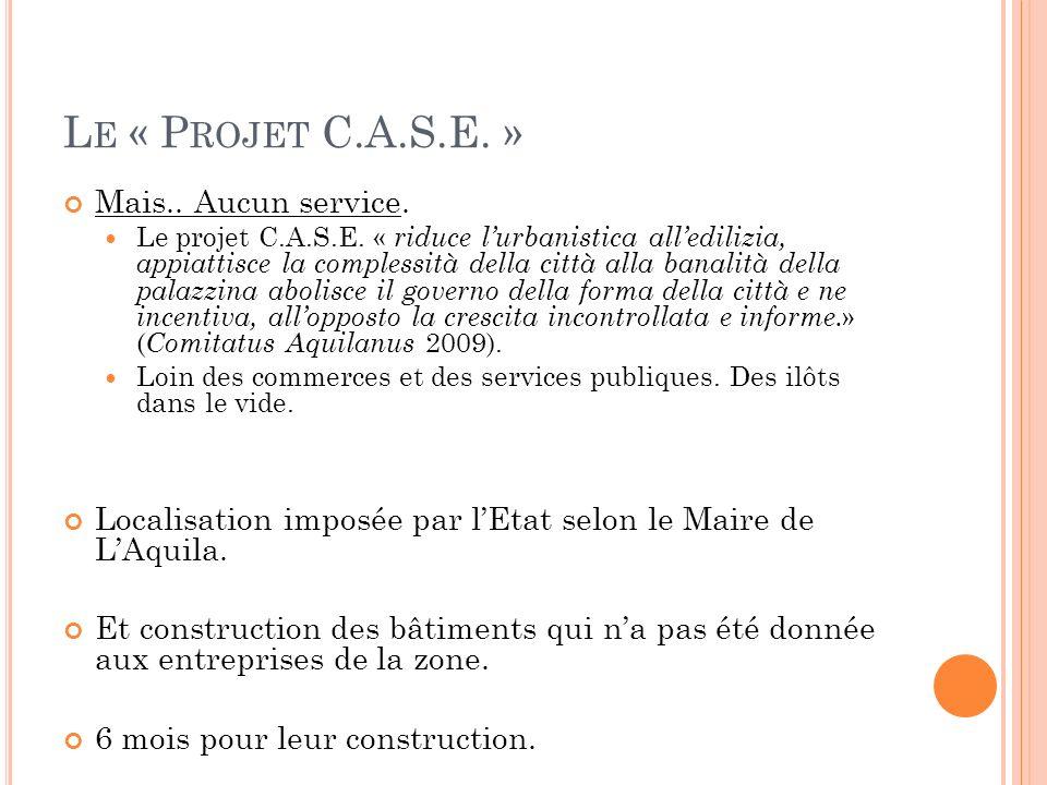 L E « P ROJET C.A.S.E. » Mais.. Aucun service. Le projet C.A.S.E.