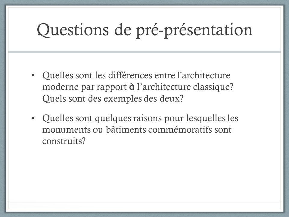 Questions de pré-présentation Quelles sont les différences entre l'architecture moderne par rapport à larchitecture classique? Quels sont des exemples