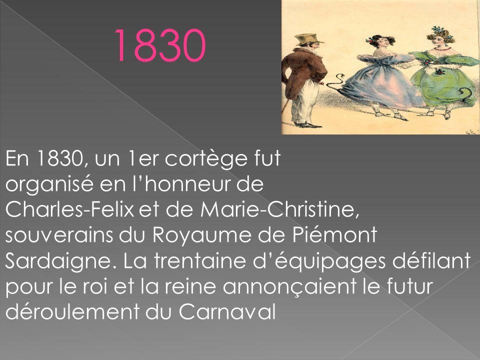 En 1830, un 1er cortège fut organisé en lhonneur de Charles-Felix et de Marie-Christine, souverains du Royaume de Piémont Sardaigne. La trentaine déqu