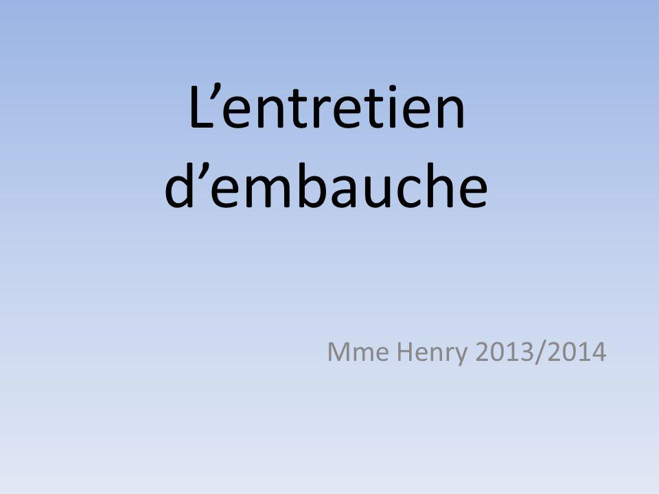 Lentretien dembauche Mme Henry 2013/2014