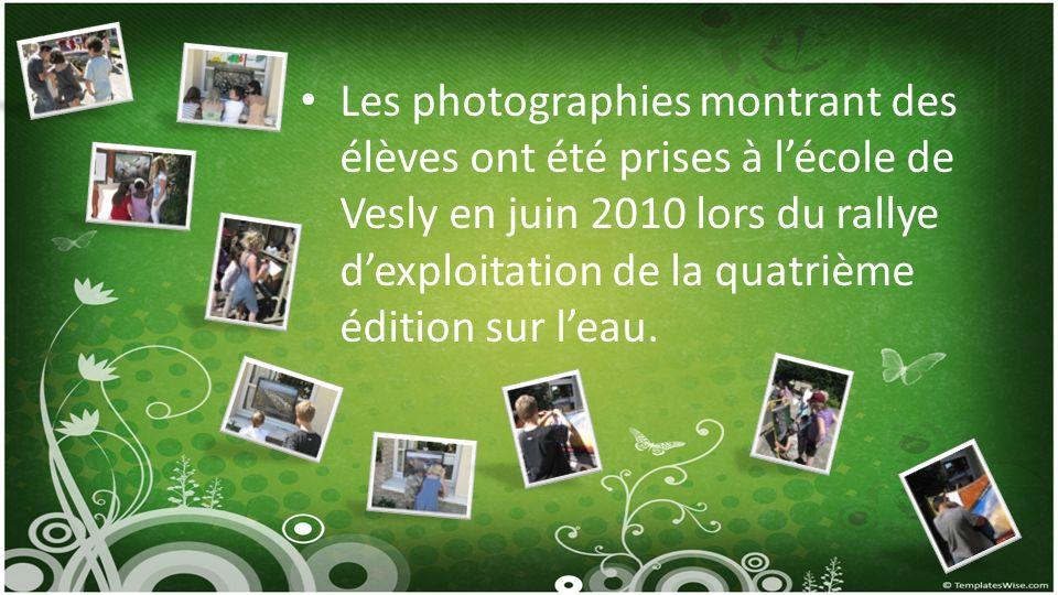 Les photographies montrant des élèves ont été prises à lécole de Vesly en juin 2010 lors du rallye dexploitation de la quatrième édition sur leau.