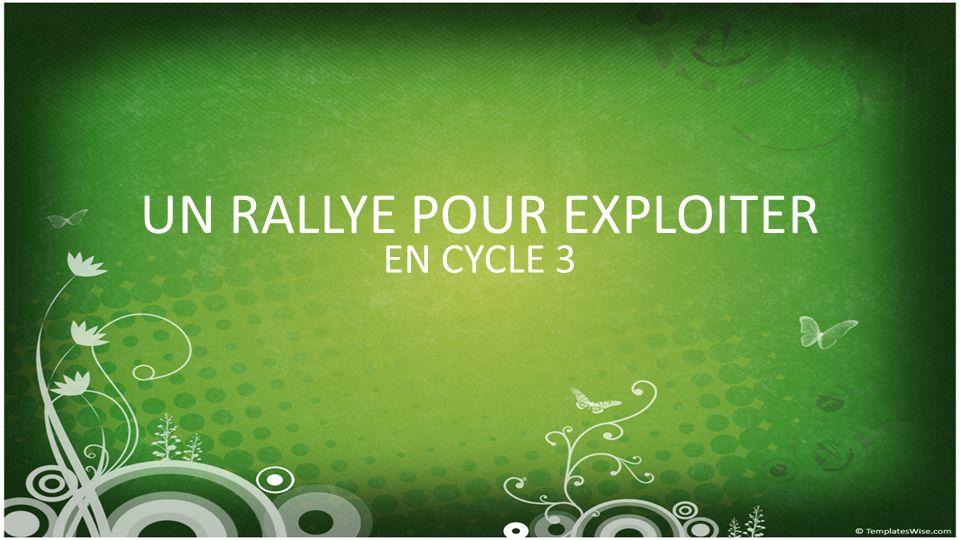 UN RALLYE POUR EXPLOITER EN CYCLE 3