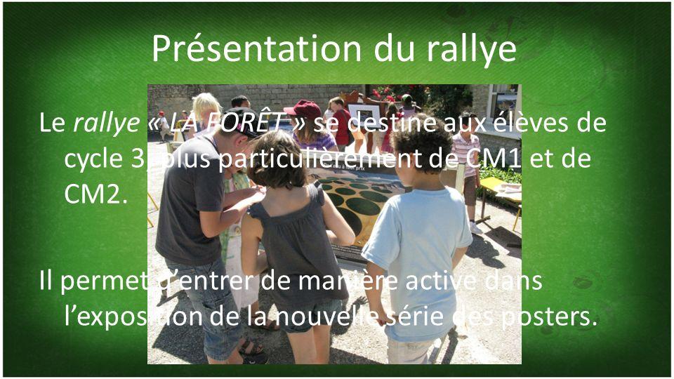 Le rallye « LA FORÊT » se destine aux élèves de cycle 3, plus particulièrement de CM1 et de CM2.