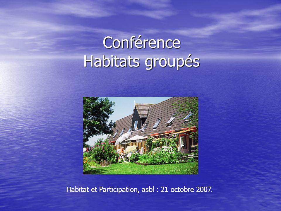 Conférence Habitats groupés Habitat et Participation, asbl : 21 octobre 2007.
