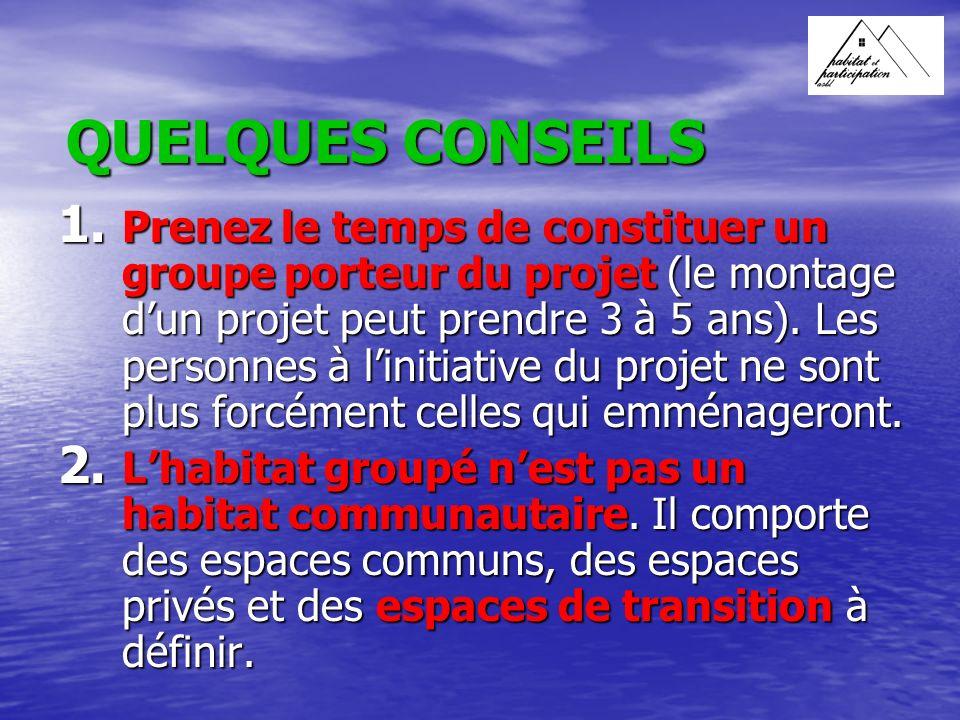 QUELQUES CONSEILS 1.