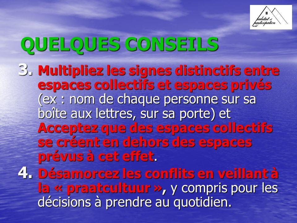 QUELQUES CONSEILS 3.