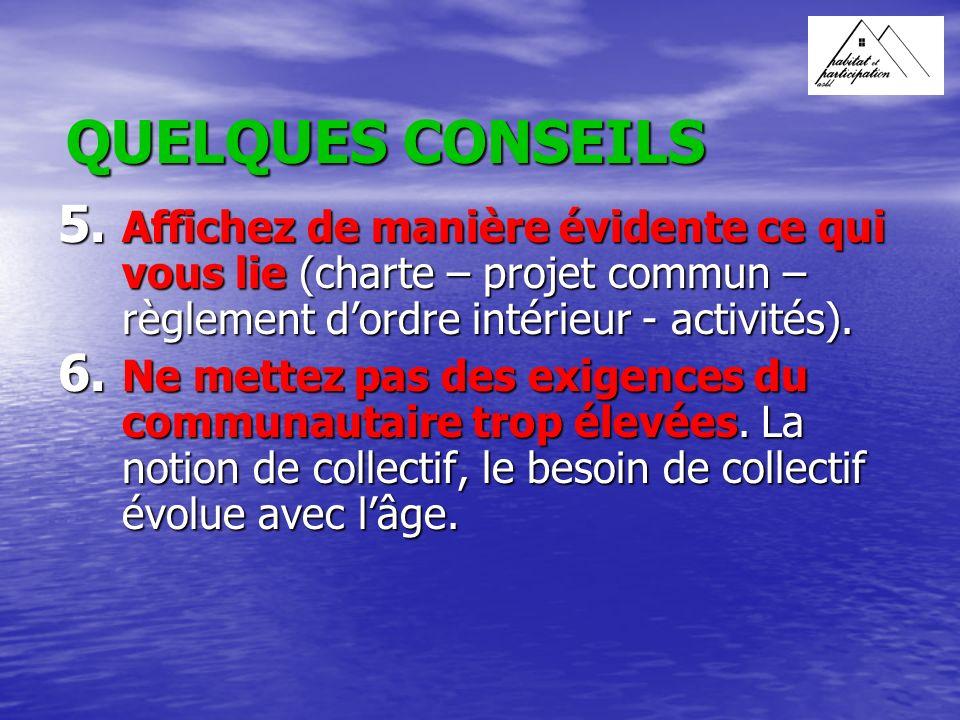 QUELQUES CONSEILS 5.