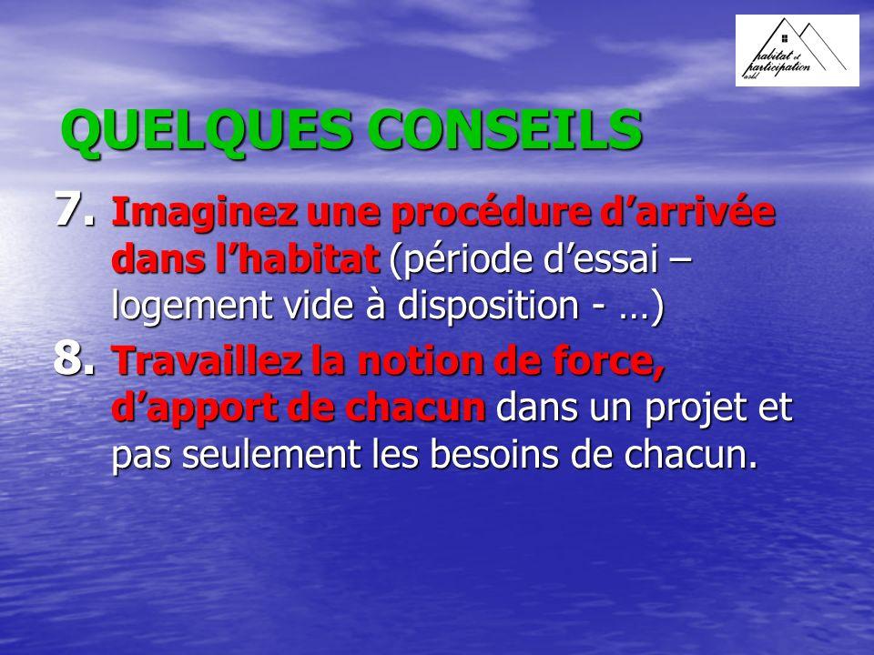 QUELQUES CONSEILS 7.