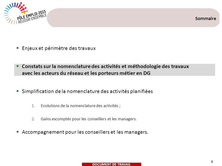 6 Sommaire Enjeux et périmètre des travaux Constats sur la nomenclature des activités et méthodologie des travaux avec les acteurs du réseau et les po