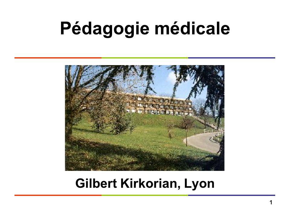 1 Pédagogie médicale Gilbert Kirkorian, Lyon