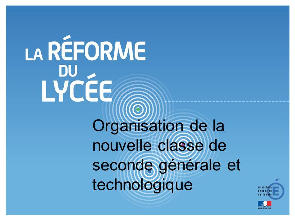 Le nouveau lycée denseignement général et technologique 3 3 Organisation de la nouvelle classe de seconde générale et technologique
