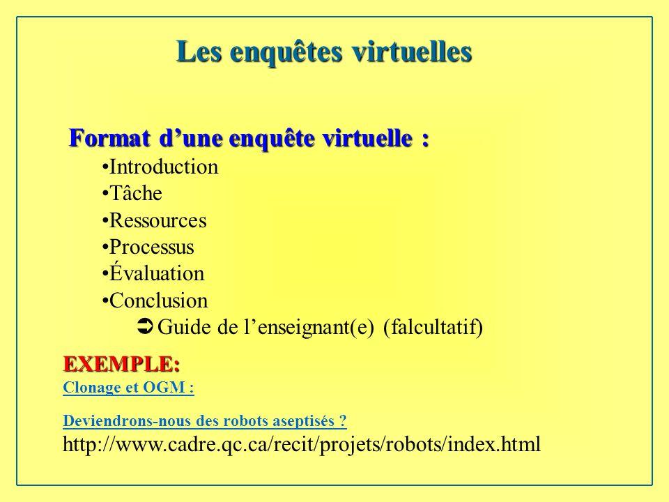 Format dune enquête virtuelle : Introduction Tâche Ressources Processus Évaluation Conclusion Ü Guide de lenseignant(e) (falcultatif) EXEMPLE: Clonage et OGM : Deviendrons-nous des robots aseptisés .