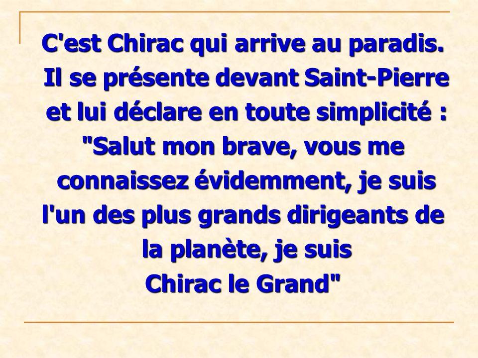 C est Chirac qui arrive au paradis.
