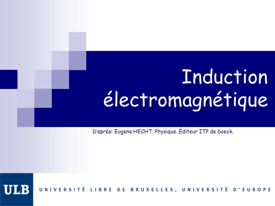 Daprès: Eugene HECHT. Physique. Éditeur ITP de boeck. Induction électromagnétique