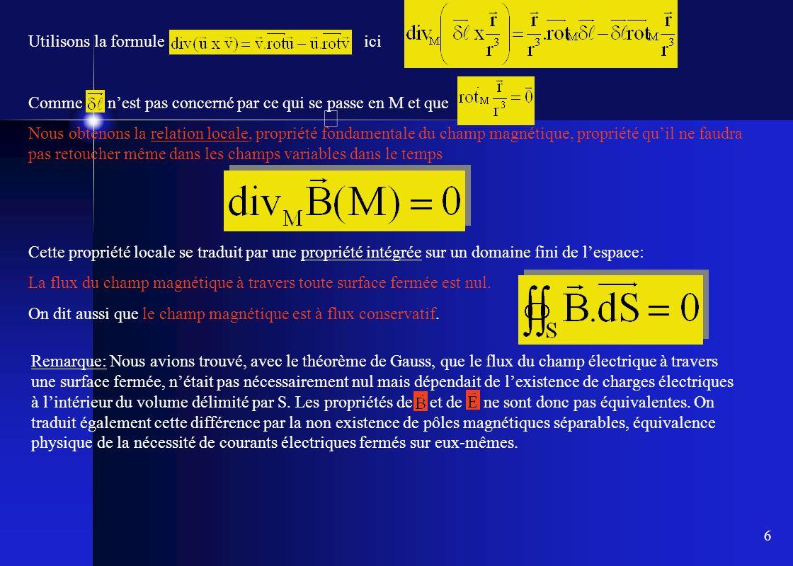6 Utilisons la formule ici Comme nest pas concerné par ce qui se passe en M et que Nous obtenons la relation locale, propriété fondamentale du champ m