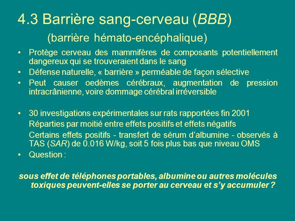 4.3 Barrière sang-cerveau (BBB) (barrière hémato-encéphalique) Protège cerveau des mammifères de composants potentiellement dangereux qui se trouverai