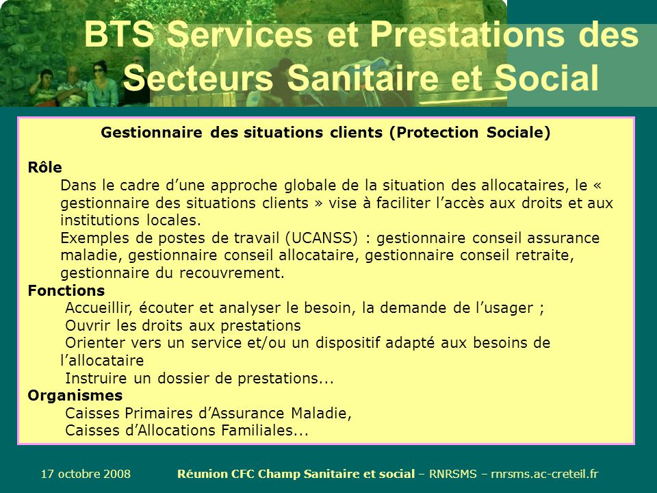 17 octobre 2008 Réunion CFC Champ Sanitaire et social – RNRSMS – rnrsms.ac-creteil.fr BTS Services et Prestations des Secteurs Sanitaire et Social Dat