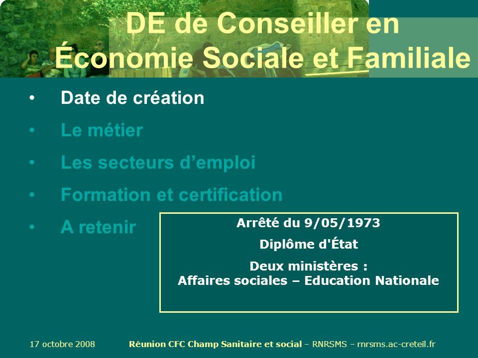 17 octobre 2008 Réunion CFC Champ Sanitaire et social – RNRSMS – rnrsms.ac-creteil.fr DCESF et BTS SP3S : à retenir...