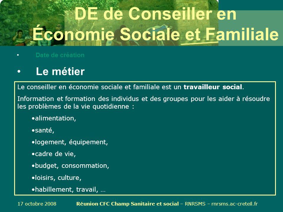 17 octobre 2008 Réunion CFC Champ Sanitaire et social – RNRSMS – rnrsms.ac-creteil.fr DCESF et BTS SP3S Fin Réseau National de Ressources en Sciences Médico-Sociales
