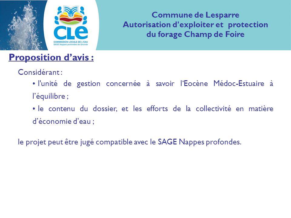 Proposition davis : Considérant : l'unité de gestion concernée à savoir lEocène Médoc-Estuaire à léquilibre ; le contenu du dossier, et les efforts de