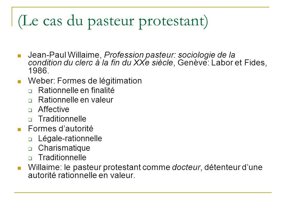 (Le cas du pasteur protestant) Jean-Paul Willaime, Profession pasteur: sociologie de la condition du clerc à la fin du XXe siècle, Genève: Labor et Fi