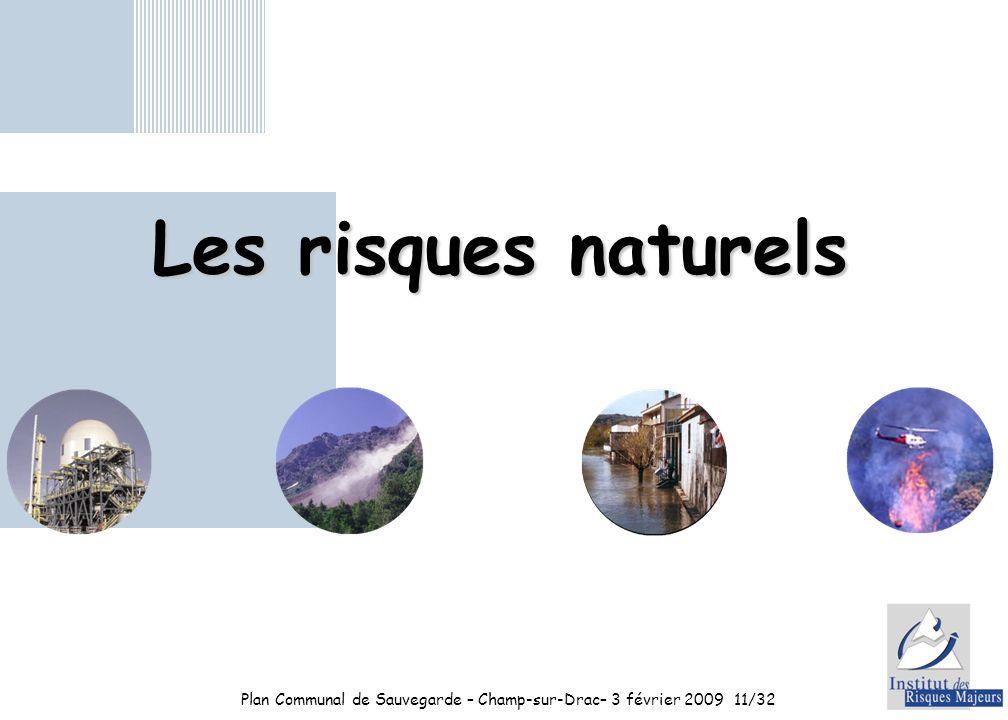 Plan Communal de Sauvegarde – Champ-sur-Drac– 3 février 200911/32 Les risques naturels
