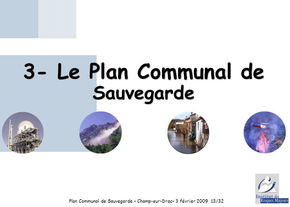 Plan Communal de Sauvegarde – Champ-sur-Drac– 3 février 200913/32 3- Le Plan Communal de Sauvegarde