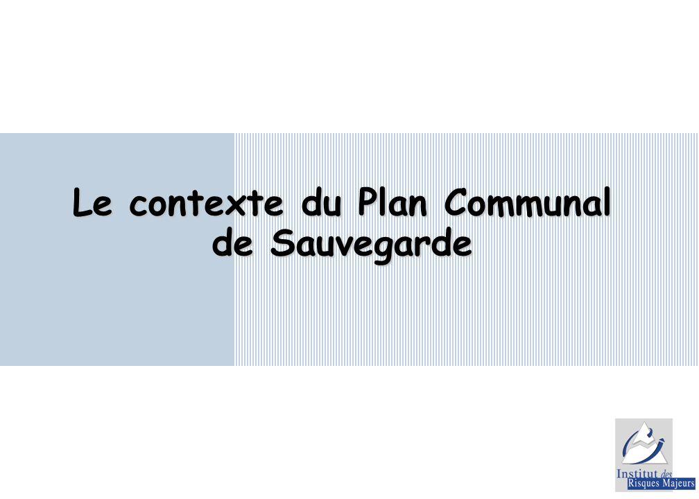 Le contexte du Plan Communal de Sauvegarde