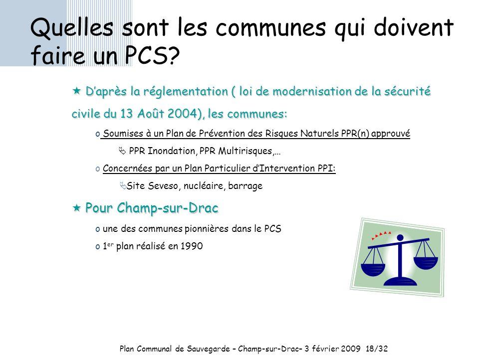 Plan Communal de Sauvegarde – Champ-sur-Drac– 3 février 200918/32 Quelles sont les communes qui doivent faire un PCS.